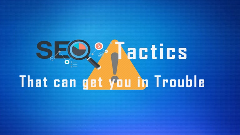 seo tactics that can get you in trouble