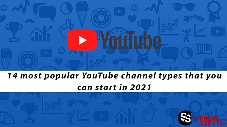 14 most popular YouTube channel types that you can start in 2021
