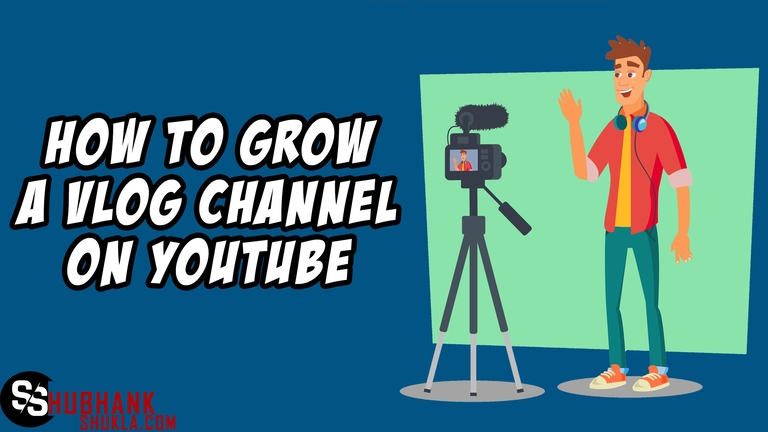 how to grow a vlog channel of YouTube