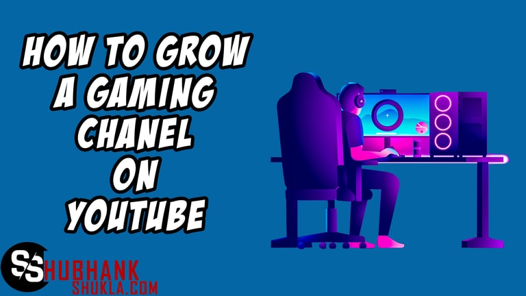 How to grow Gaming channel on YouTube